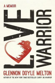 Love Warrior av Glennon Doyle Melton (Heftet)