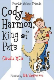 Cody Harmon, King of Pets av Claudia Mills (Heftet)