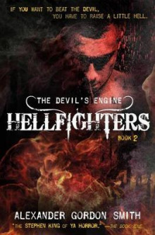 The Devil's Engine: Hellfighters av Alexander Gordon Smith (Heftet)