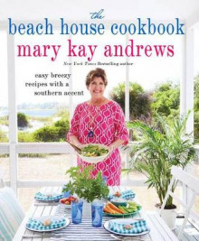 The Beach House Cookbook av Mary Kay Andrews (Innbundet)