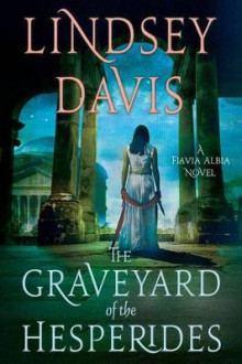 The Graveyard of the Hesperides av Lindsey Davis (Heftet)