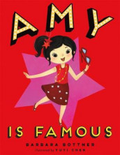 Amy is Famous av Barbara Bottner (Innbundet)