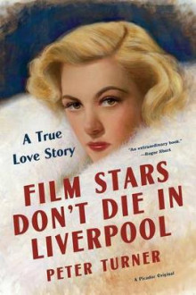 Film Stars Don't Die in Liverpool av Peter Turner (Heftet)