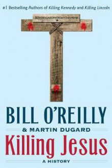 Killing Jesus av Bill O'Reilly (Heftet)