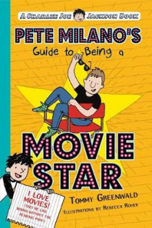 Pete Milano's Guide to Being a Movie Star av Tommy Greenwald (Heftet)