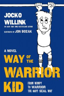 Way of the Warrior Kid av Jocko Willink og Jon Bozak (Innbundet)