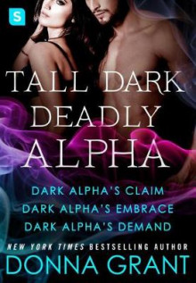 Tall, Dark, Deadly Alpha av Donna Grant (Heftet)