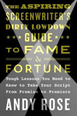 Omslag - The Aspiring Screenwriter's Dirty Lowdown Guide to Fame and Fortune
