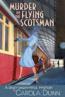 Murder on the Flying Scotsman av Carola Dunn (Heftet)