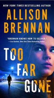 Too Far Gone av Allison Brennan (Heftet)