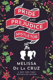 Pride and Prejudice and Mistletoe av Melissa de la Cruz (Heftet)
