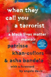 When They Call You a Terrorist av Patrisse Khan-Cullors og asha bandele (Innbundet)