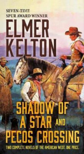 Shadow of a Star and Pecos Crossing av Elmer Kelton (Heftet)
