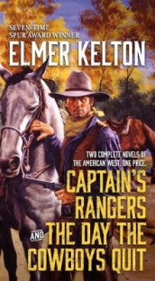 Captain's Rangers and the Day the Cowboys Quit av Elmer Kelton (Heftet)