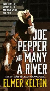 Joe Pepper and Many a River av Elmer Kelton (Heftet)