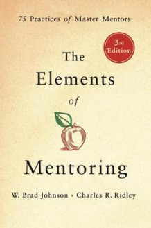 The Elements of Mentoring av Charles R. Ridley og W. Brad Johnson (Innbundet)
