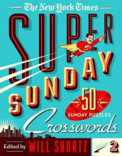 The New York Times Super Sunday Crosswords Volume 2 av The New York Times (Heftet)