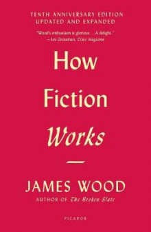 How Fiction Works (Tenth Anniversary Edition) av James Wood (Heftet)