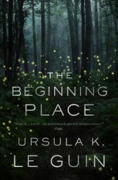 The Beginning Place av Ursula K Le Guin (Heftet)