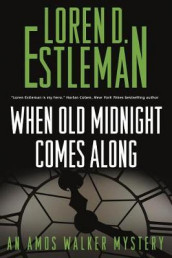 When Old Midnight Comes Along av Loren D Estleman (Innbundet)