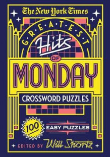 The New York Times Greatest Hits of Monday Crossword Puzzles av The New York Times (Heftet)