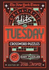 The New York Times Greatest Hits of Tuesday Crossword Puzzles av The New York Times (Heftet)