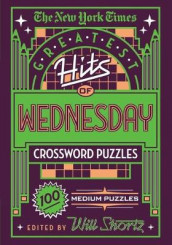 The New York Times Greatest Hits of Wednesday Crossword Puzzles av The New York Times (Heftet)