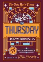 The New York Times Greatest Hits of Thursday Crossword Puzzles av The New York Times (Heftet)