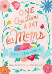 One Question a Day for Moms: Daily Reflections on Motherhood av Aimee Chase (Heftet)