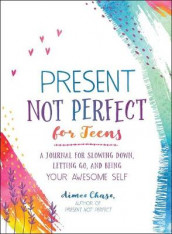 Present, Not Perfect for Teens av Aimee Chase (Heftet)