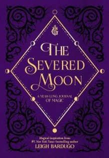 The Severed Moon av Leigh Bardugo (Innbundet)