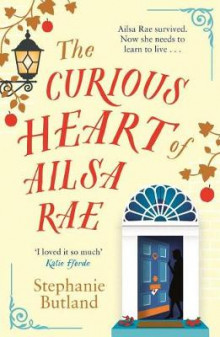 The Curious Heart of Ailsa Rae av Stephanie Butland (Heftet)