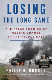 Losing the Long Game av Philip H. Gordon (Innbundet)