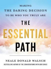 The Essential Path av Neale Donald Walsch (Innbundet)