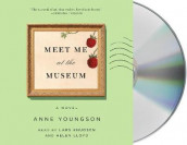 Meet Me at the Museum av Anne Youngson (Lydbok-CD)