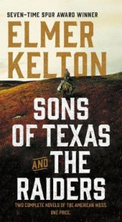 Sons of Texas and the Raiders: Sons of Texas av Elmer Kelton (Heftet)