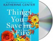 Things You Save in a Fire av Katherine Center (Lydbok-CD)