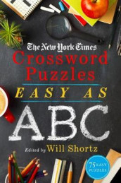 The New York Times Crossword Puzzles Easy as ABC av The New York Times (Heftet)