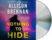 Nothing to Hide av Allison Brennan (Lydbok-CD)