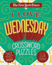 The New York Times I Love Wednesday Crossword Puzzles av The New York Times (Heftet)
