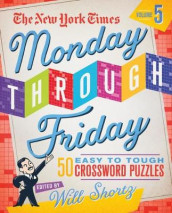 The New York Times Monday Through Friday Easy to Tough Crossword Puzzles Volume 5 av The New York Times (Heftet)
