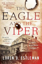 The Eagle and the Viper av Loren D Estleman (Innbundet)