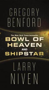 Bowl of Heaven and Shipstar av Gregory Benford og Larry Niven (Heftet)