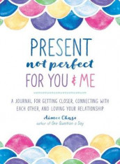 Present, Not Perfect for You and Me av Aimee Chase (Heftet)