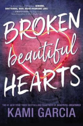 Broken Beautiful Hearts av Kami Garcia (Heftet)