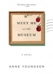Meet Me at the Museum av Anne Youngson (Heftet)