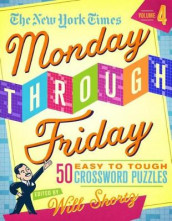 The New York Times Monday Through Friday Easy to Tough Crossword Puzzles Volume 4 av The New York Times (Heftet)
