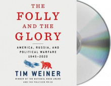 The Folly and the Glory av Tim Weiner (Lydbok-CD)
