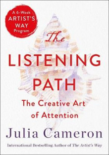 The Listening Path av Julia Cameron (Heftet)