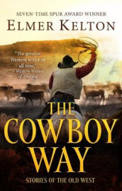 The Cowboy Way av Elmer Kelton (Innbundet)